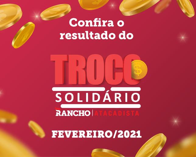 Confira o resultado do Troco Solidário de fevereiro/2021