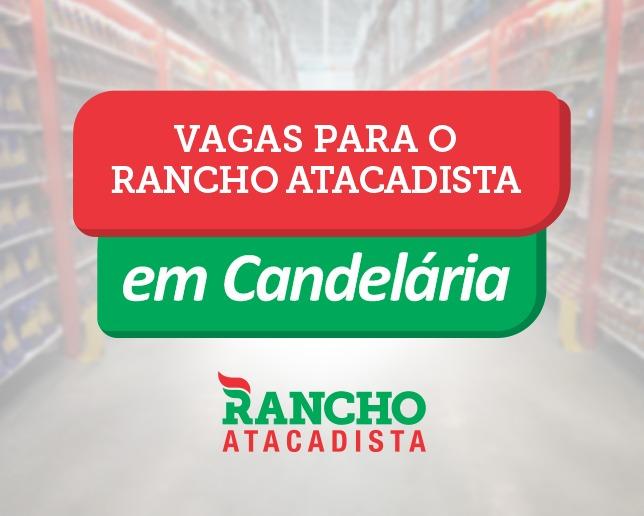 Rancho Atacadista começa a receber currículos para futura filial em Candelária
