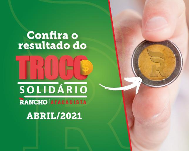 Confira o resultado do Troco Solidário de Abril de 2021